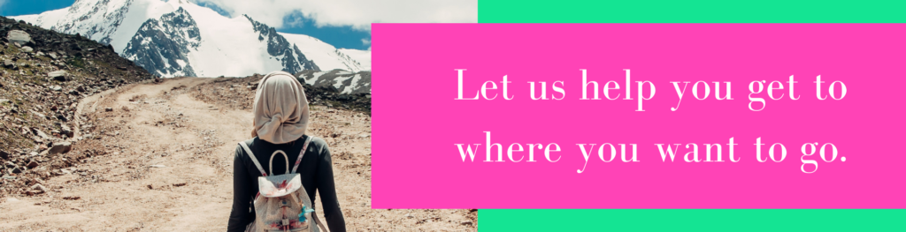 Let us help you get to where you want to go